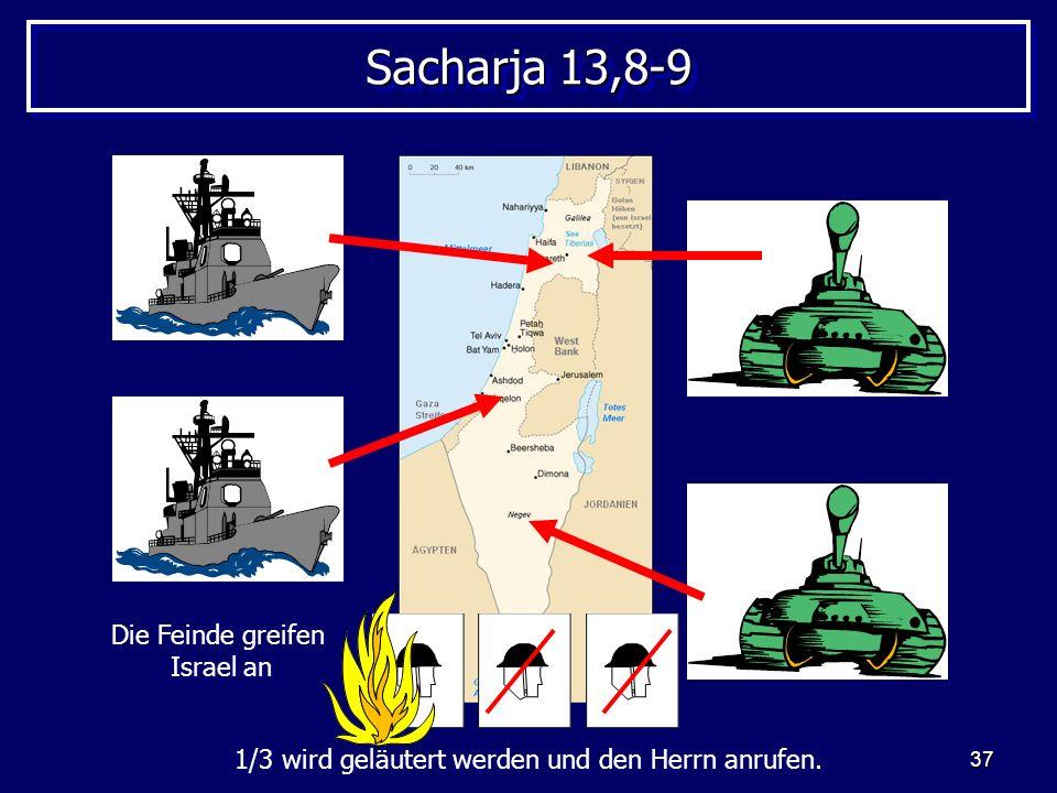 Sacharja 13,8-9 Die Feinde greifen Israel an
