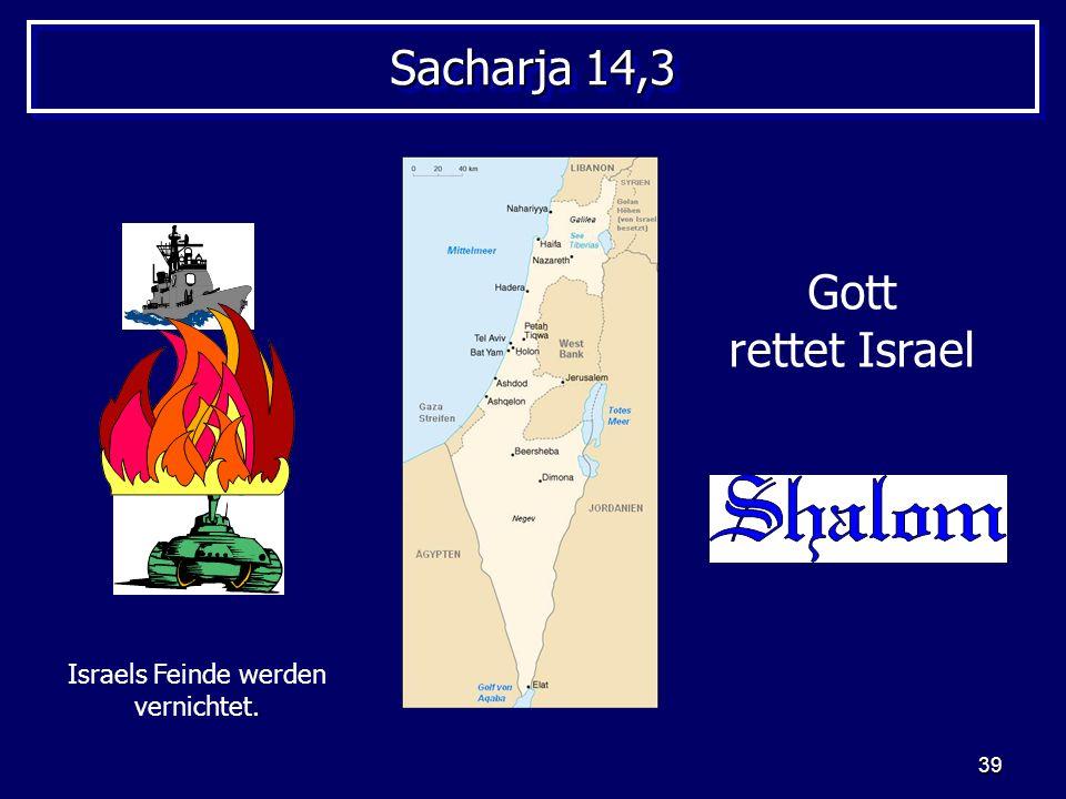 Israels Feinde werden vernichtet.