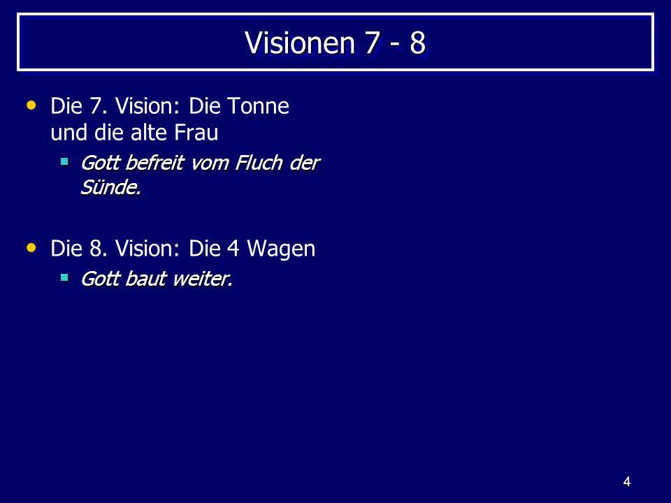 Visionen 7 - 8 Die 7. Vision: Die Tonne und die alte Frau