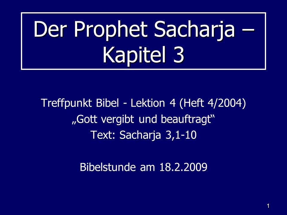 Der Prophet Sacharja – Kapitel 3