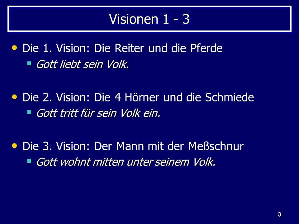 Visionen 1 - 3 Die 1. Vision: Die Reiter und die Pferde