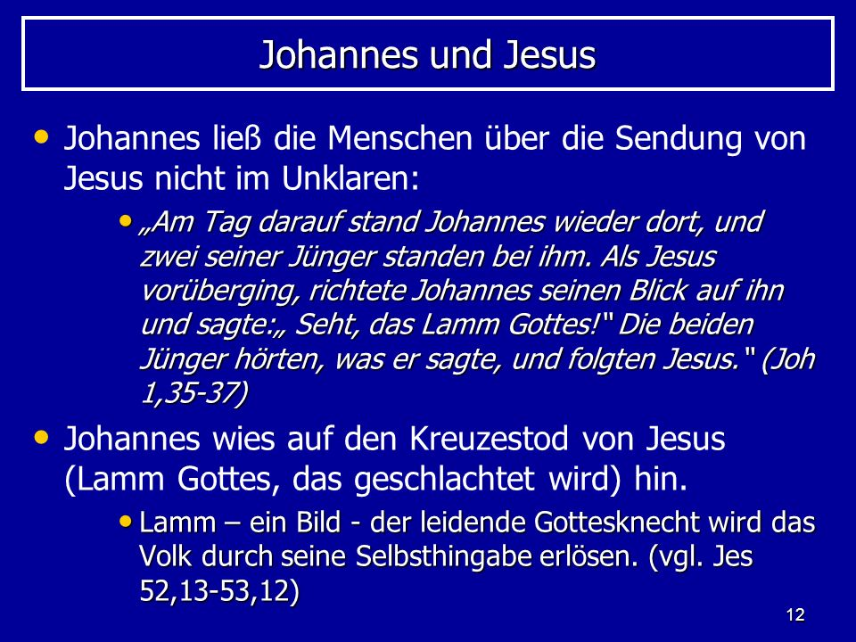 Johannes und JesusJohannes ließ die Menschen über die Sendung von Jesus nicht im Unklaren: