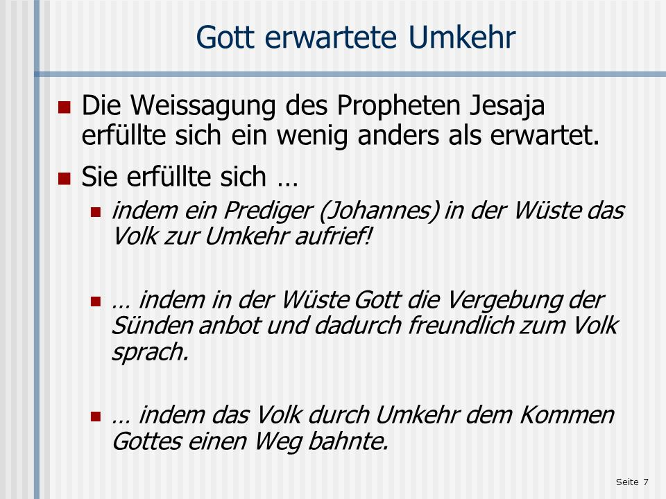 Gott erwartete Umkehr Die Weissagung des Propheten Jesaja erfüllte sich ein wenig anders als erwartet.