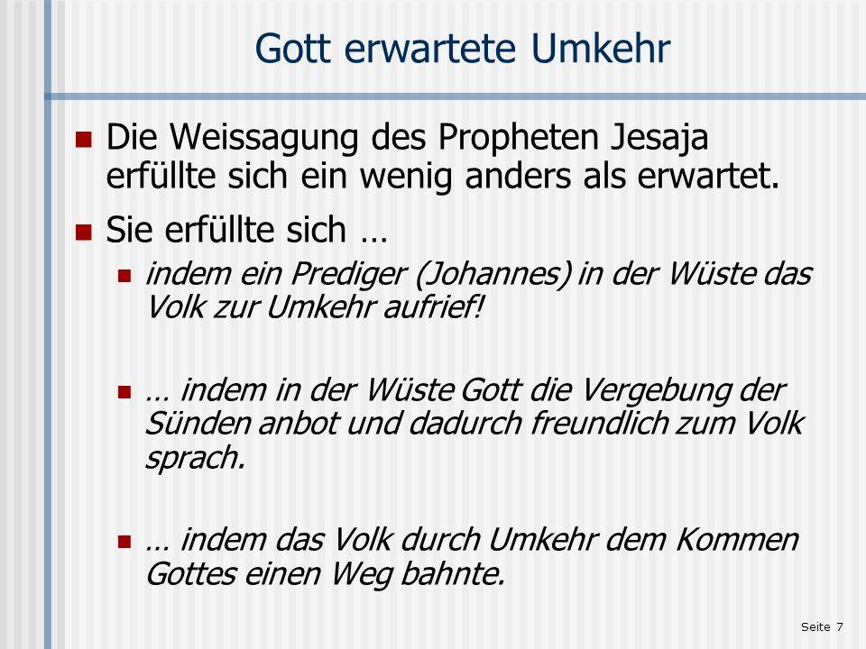 Gott erwartete UmkehrDie Weissagung des Propheten Jesaja erfüllte sich ein wenig anders als erwartet.