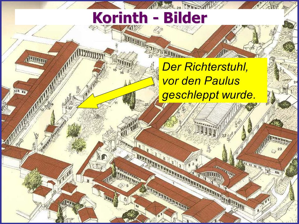 Korinth - Bilder Der Richterstuhl, vor den Paulus geschleppt wurde.