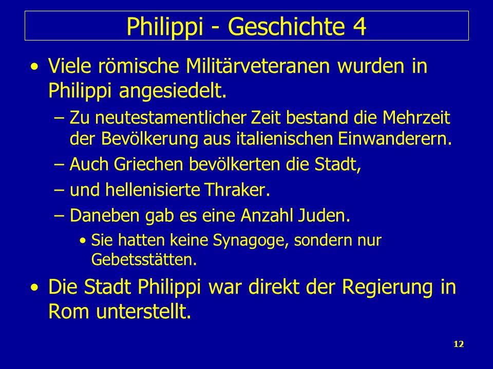 Philippi - Geschichte 4 Viele römische Militärveteranen wurden in Philippi angesiedelt.