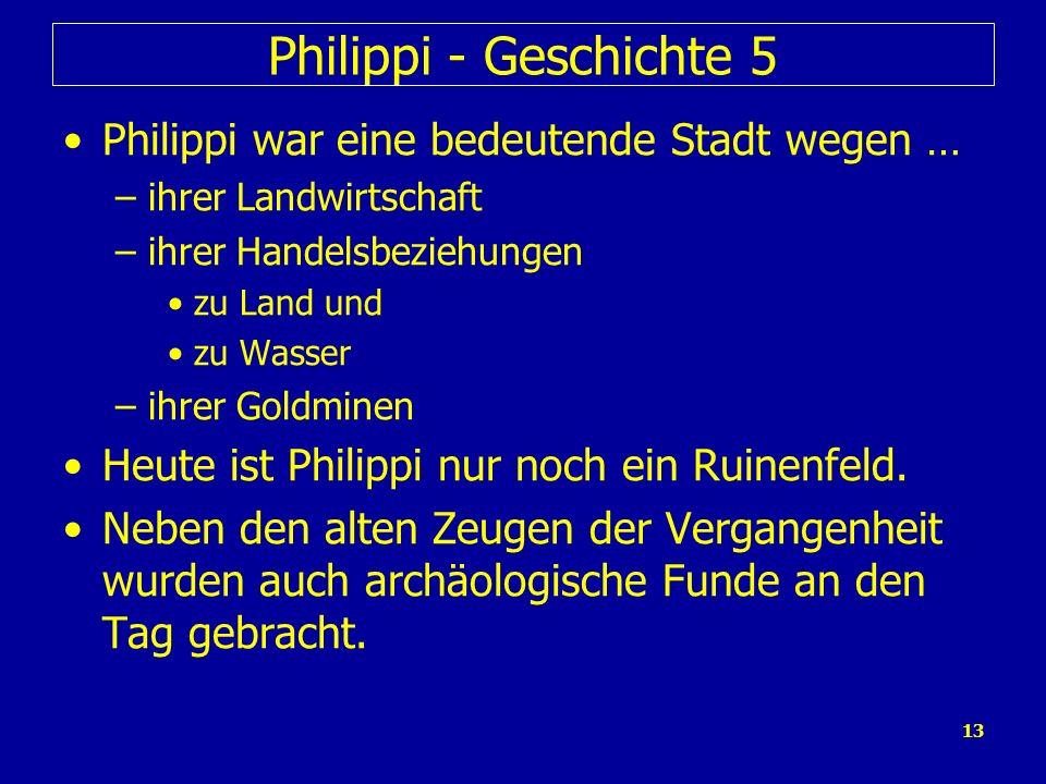 Philippi - Geschichte 5 Philippi war eine bedeutende Stadt wegen …