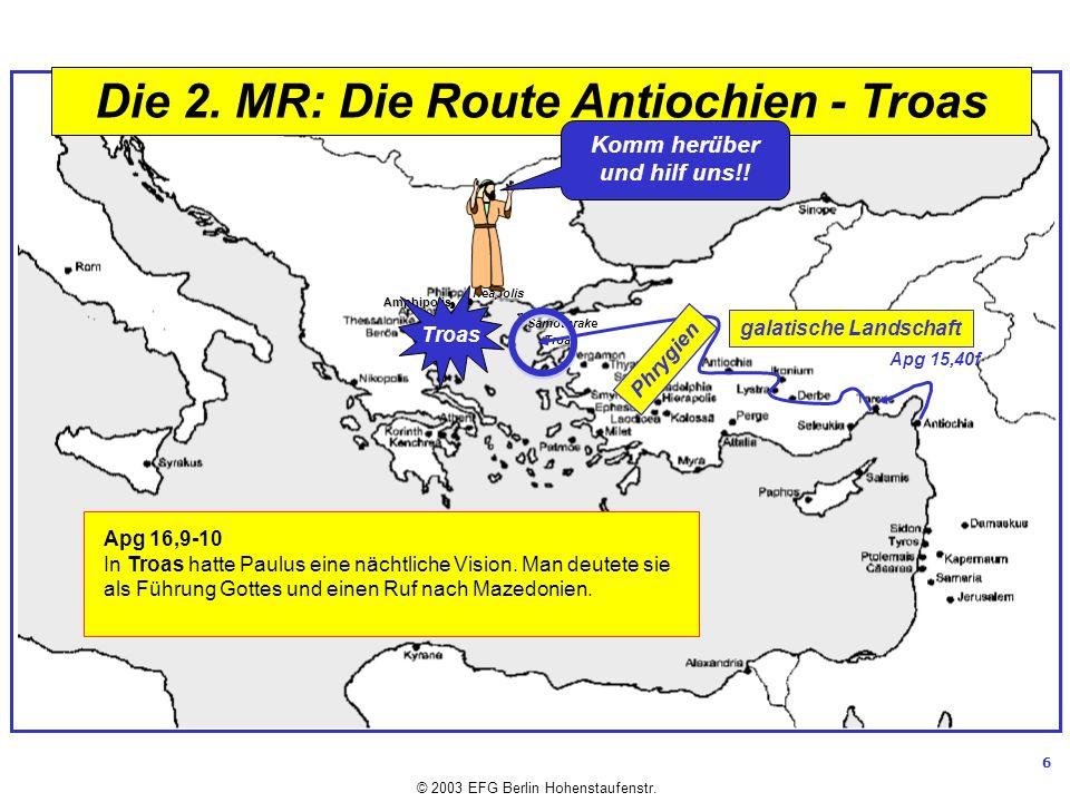 Die 2. MR: Die Route Antiochien - Troas Komm herüber und hilf uns!!