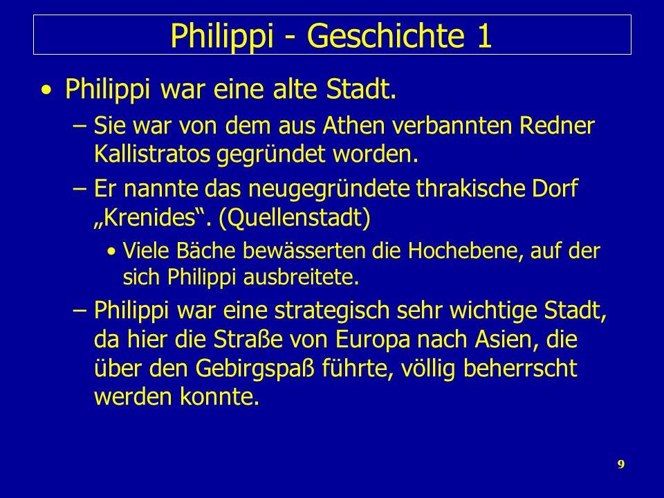 Philippi - Geschichte 1 Philippi war eine alte Stadt.