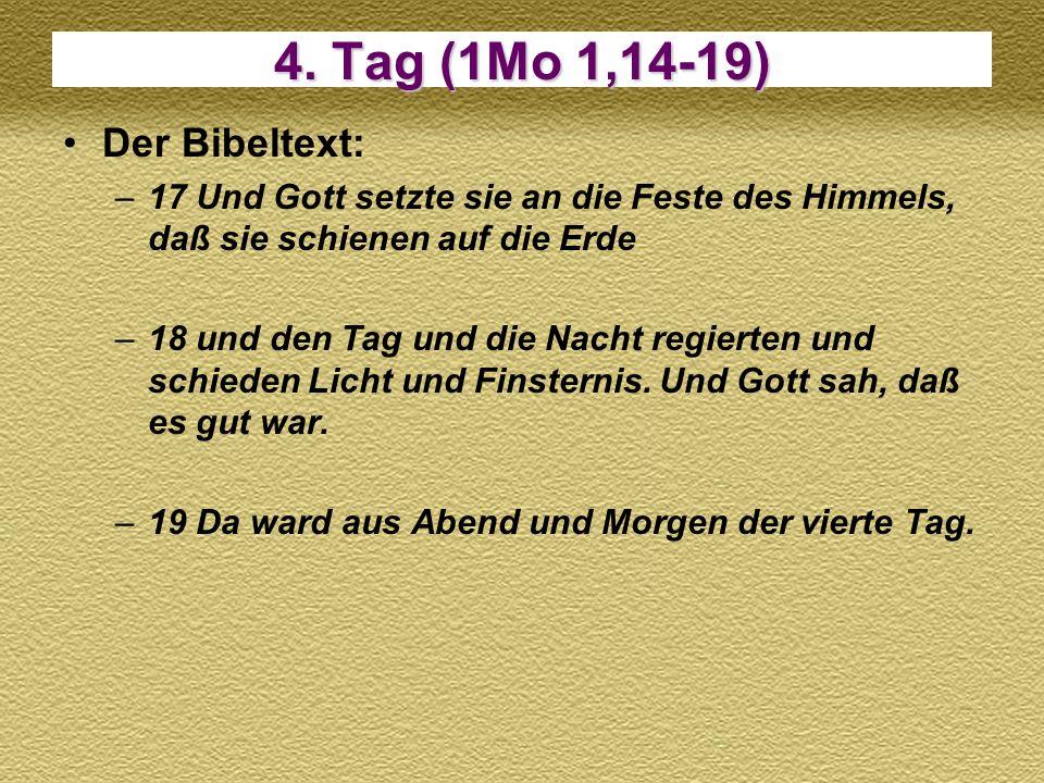 4. Tag (1Mo 1,14-19) Der Bibeltext: