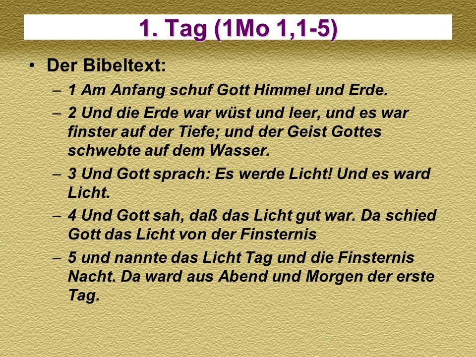 1. Tag (1Mo 1,1-5) Der Bibeltext: