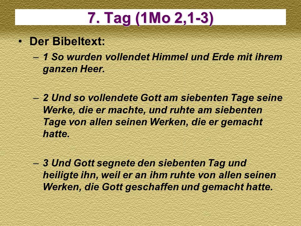 7. Tag (1Mo 2,1-3) Der Bibeltext: