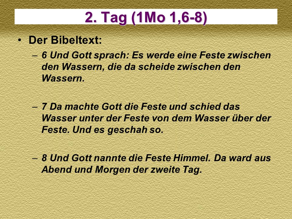 2. Tag (1Mo 1,6-8) Der Bibeltext: