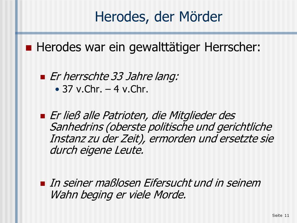 Herodes, der Mörder Herodes war ein gewalttätiger Herrscher:
