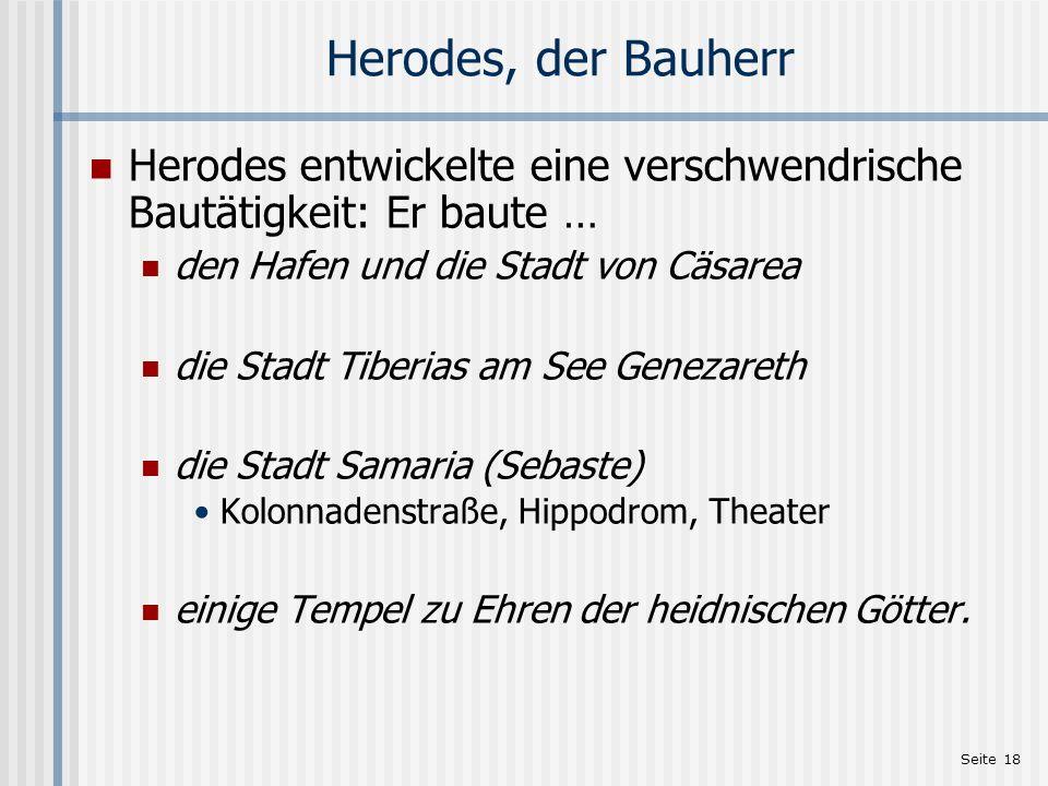 Einleitung zu Mt 2,1-23 Herodes, der Bauherr. Herodes entwickelte eine verschwendrische Bautätigkeit: Er baute …
