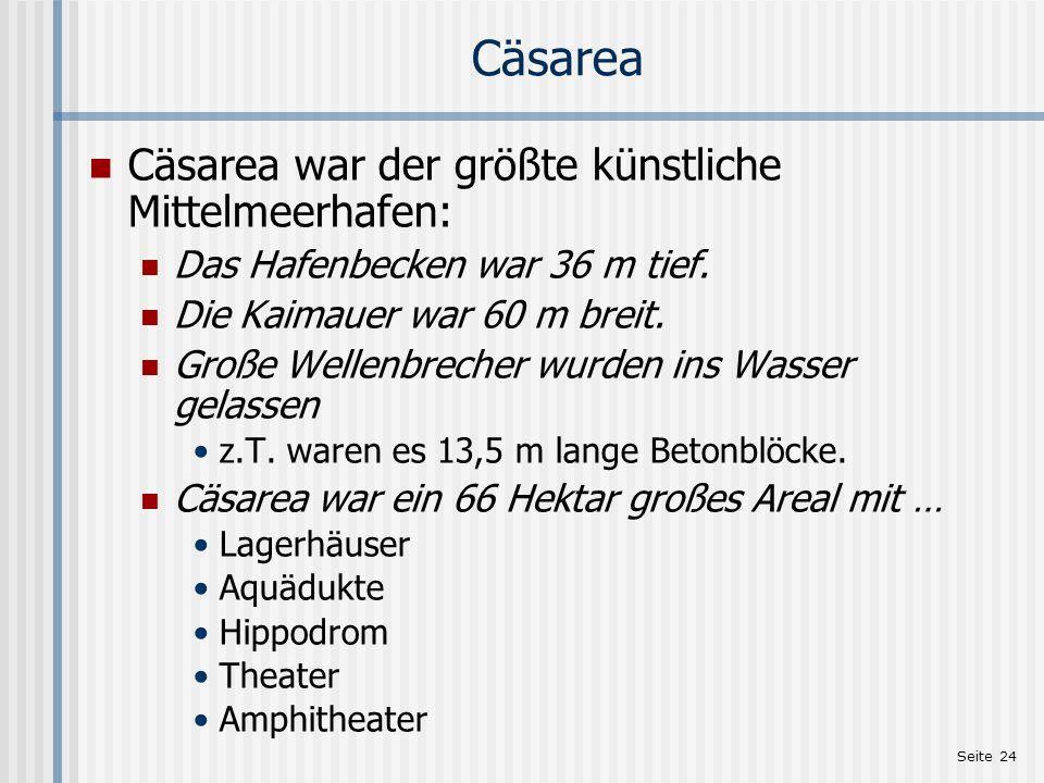 Cäsarea Cäsarea war der größte künstliche Mittelmeerhafen: