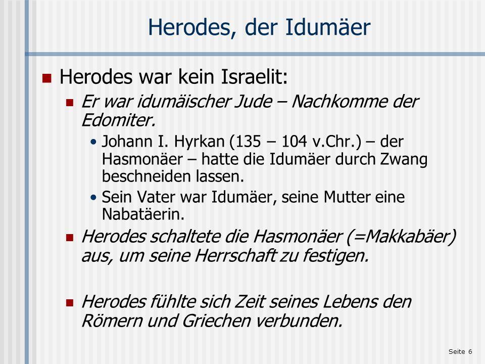 Herodes, der Idumäer Herodes war kein Israelit:
