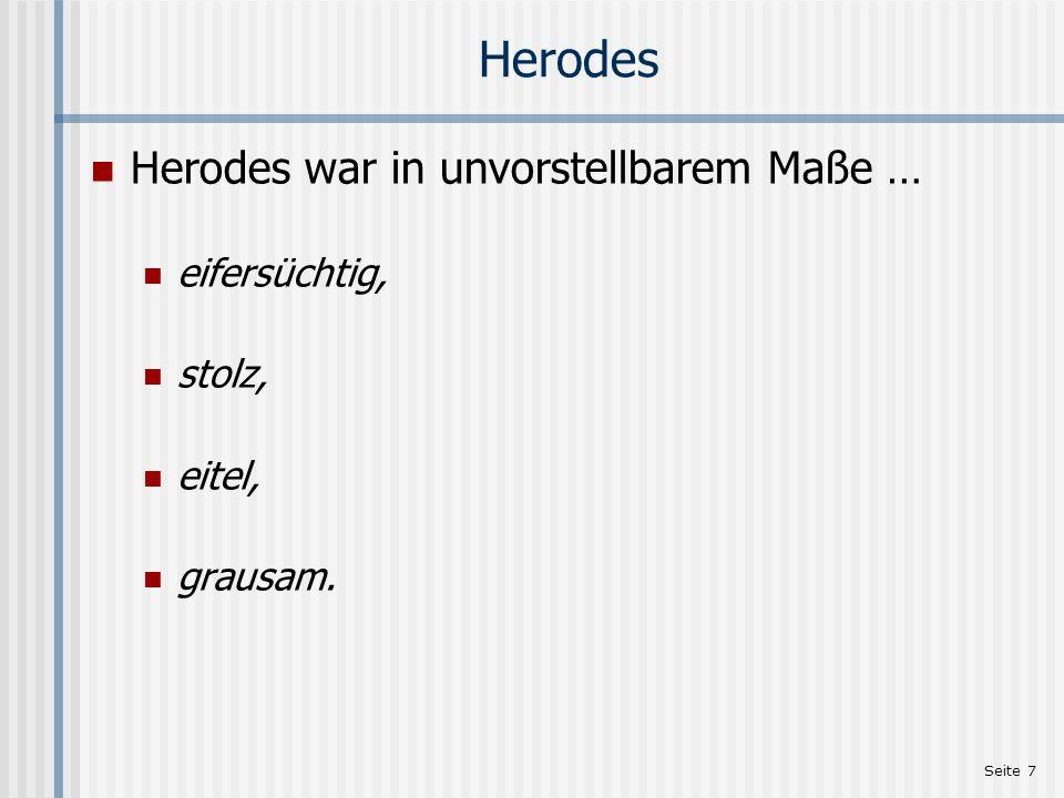 Herodes Herodes war in unvorstellbarem Maße … eifersüchtig, stolz,
