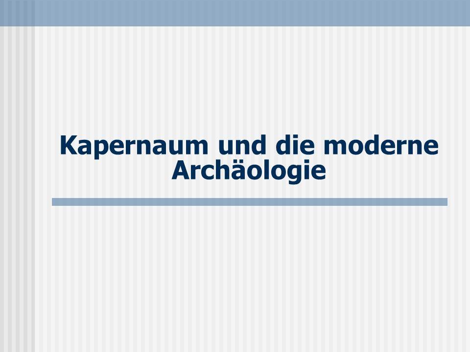 Kapernaum und die moderne Archäologie