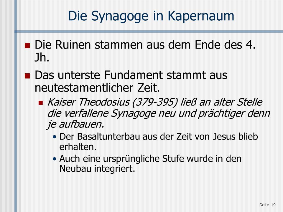Die Synagoge in Kapernaum