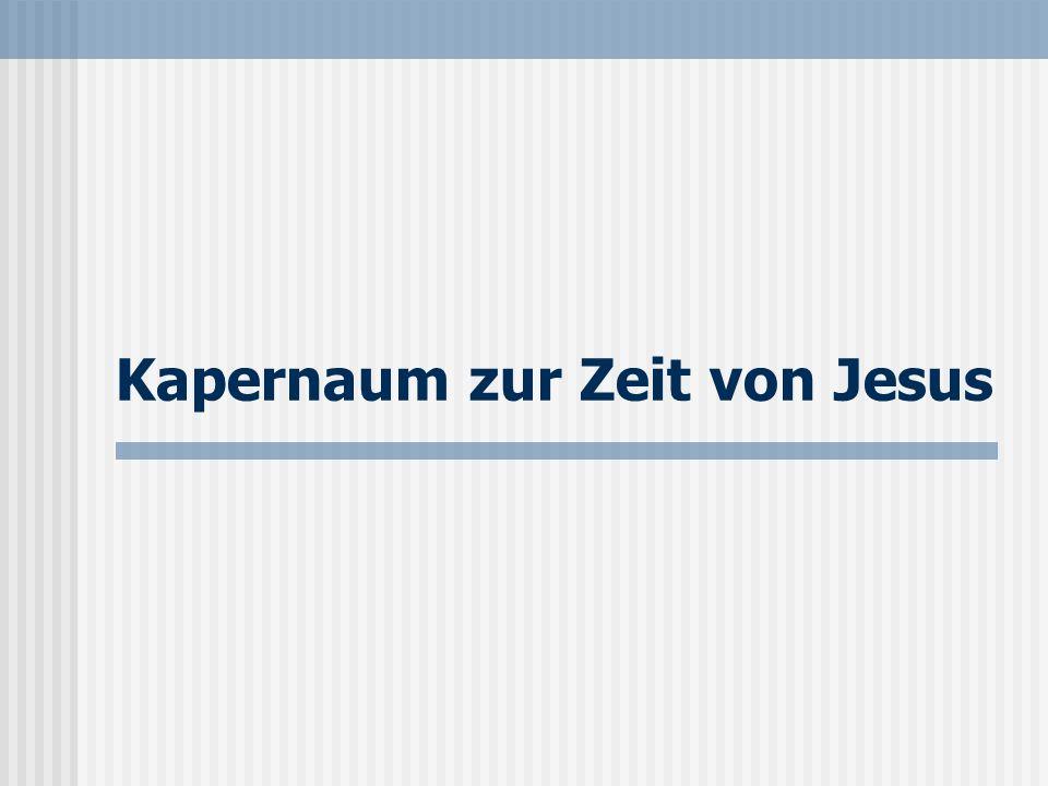 Kapernaum zur Zeit von Jesus