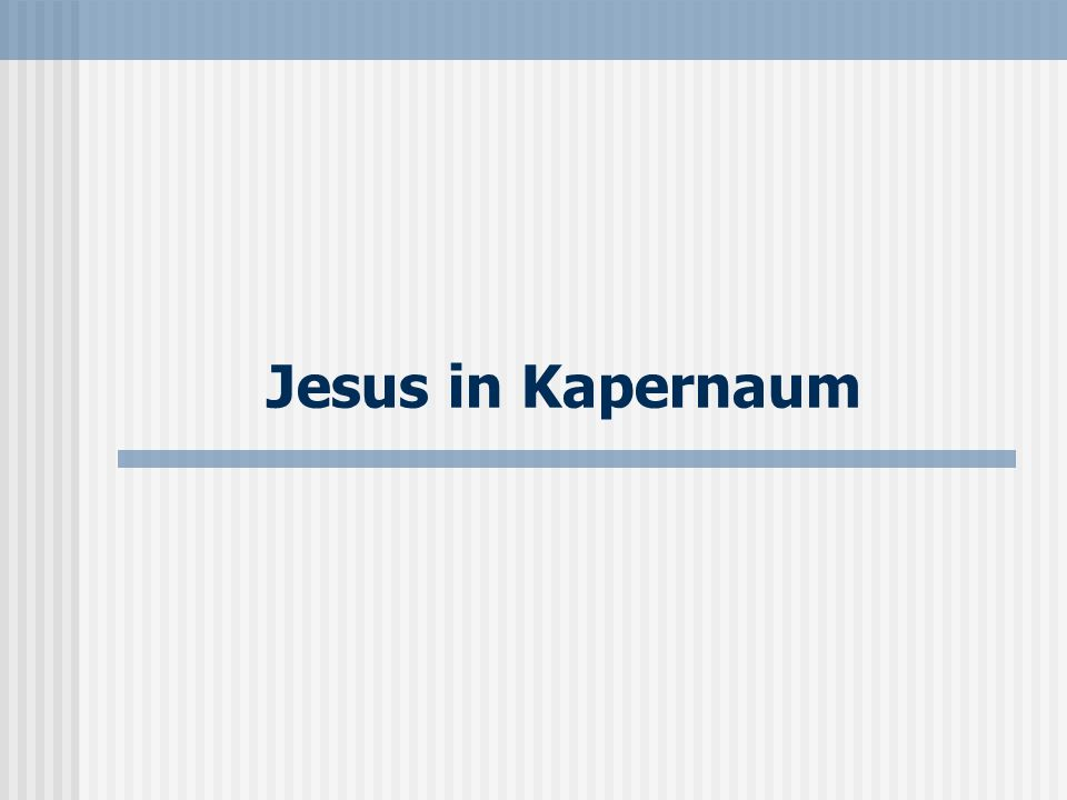 Jesus in Kapernaum