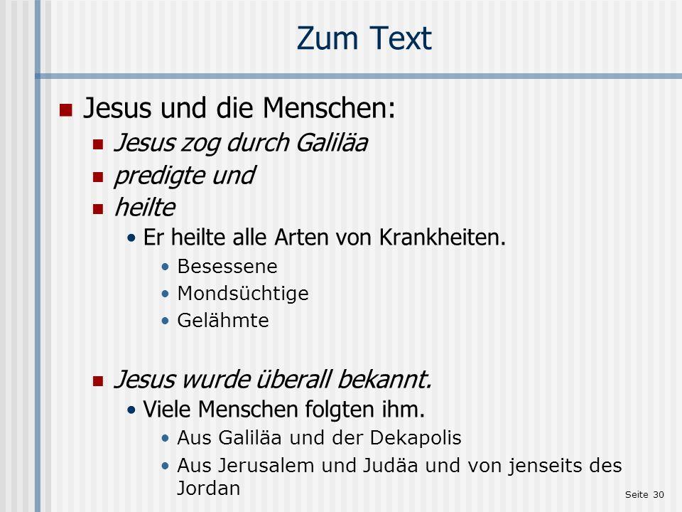 Zum Text Jesus und die Menschen: Jesus zog durch Galiläa predigte und
