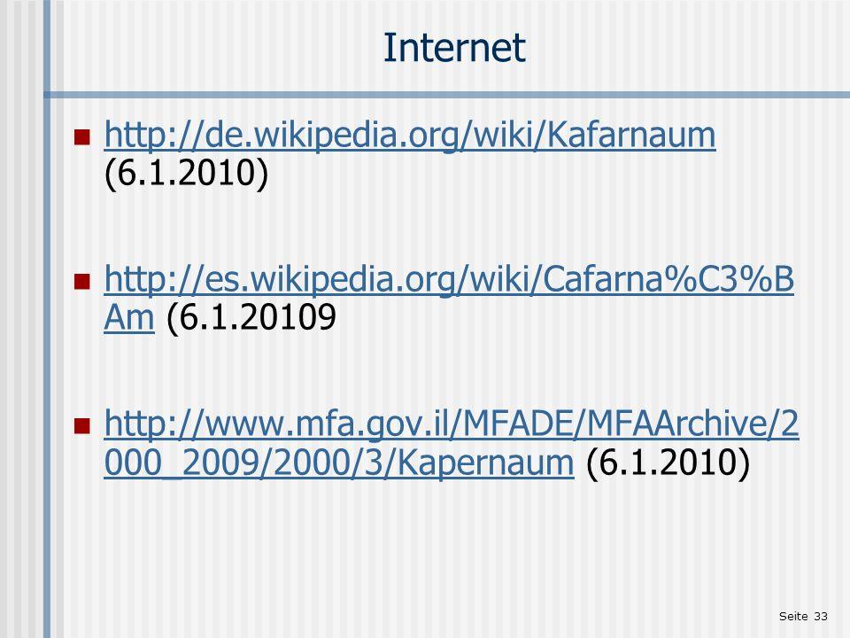 Internet http://de.wikipedia.org/wiki/Kafarnaum (6.1.2010)