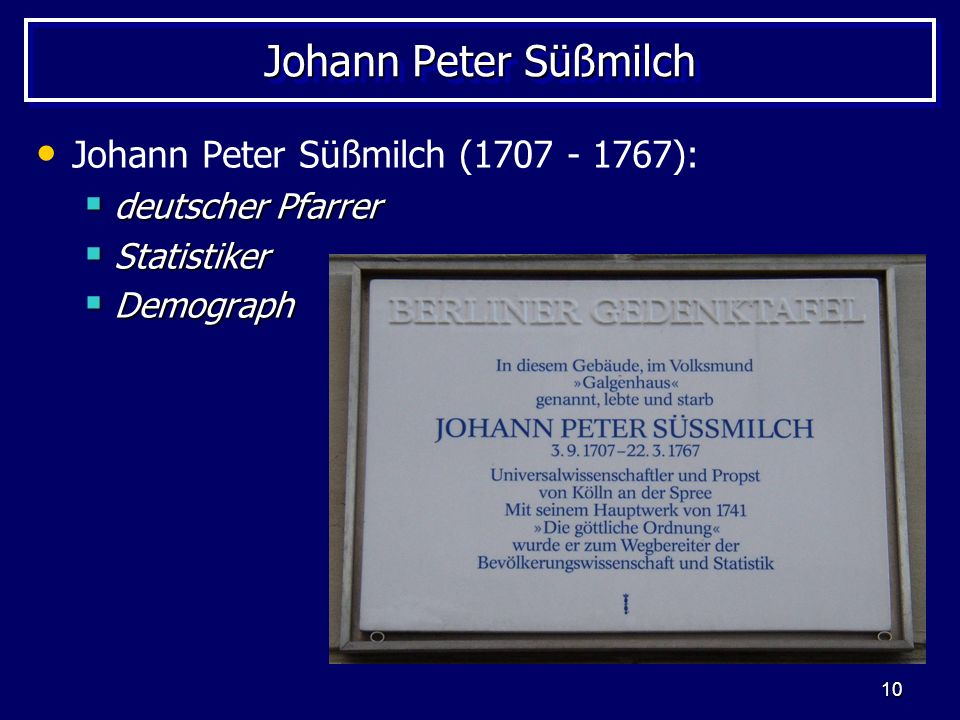 Johann Peter Süßmilch Johann Peter Süßmilch (1707 - 1767):