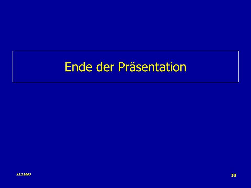 Ende der Präsentation 12.2.2003