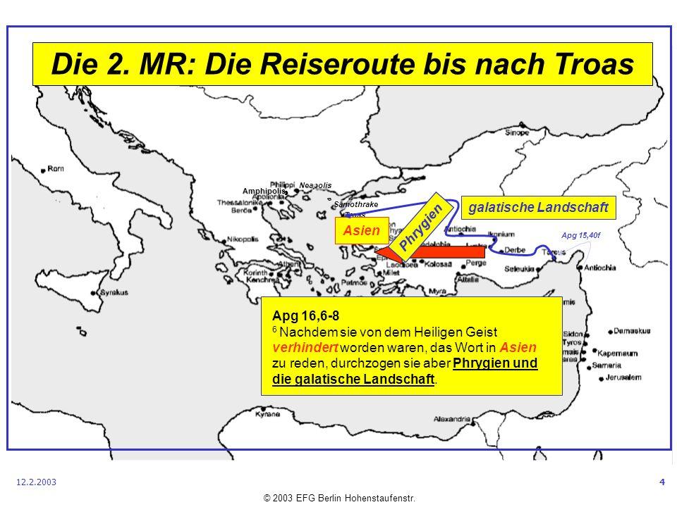 Die 2. MR: Die Reiseroute bis nach Troas