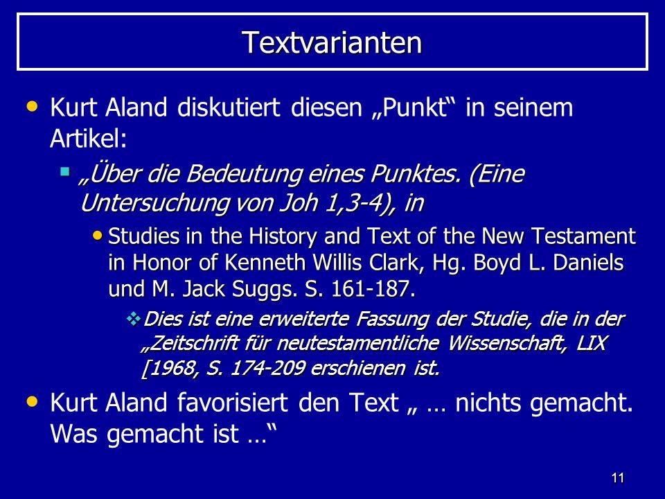"""Textvarianten Kurt Aland diskutiert diesen """"Punkt in seinem Artikel:"""
