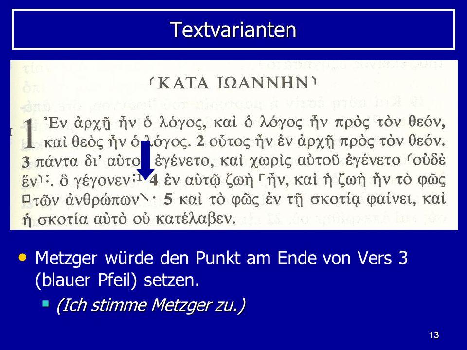 Textvarianten Metzger würde den Punkt am Ende von Vers 3 (blauer Pfeil) setzen.