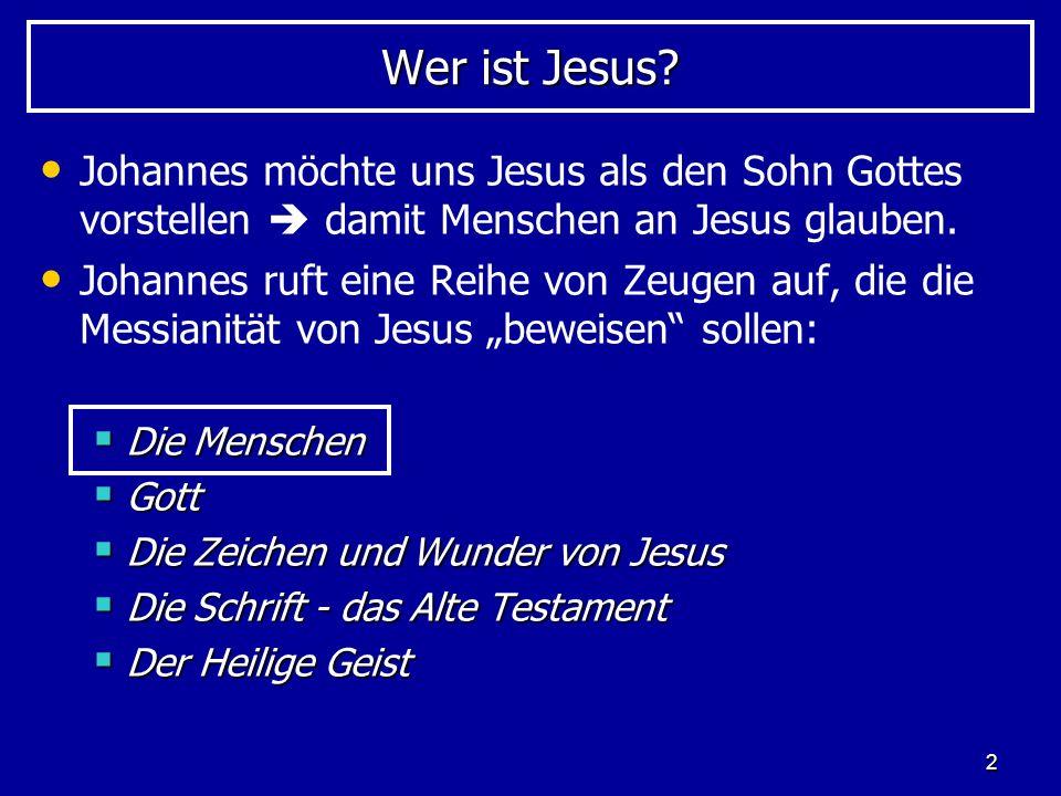 Wer ist Jesus Johannes möchte uns Jesus als den Sohn Gottes vorstellen  damit Menschen an Jesus glauben.
