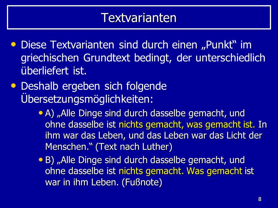 """Textvarianten Diese Textvarianten sind durch einen """"Punkt im griechischen Grundtext bedingt, der unterschiedlich überliefert ist."""
