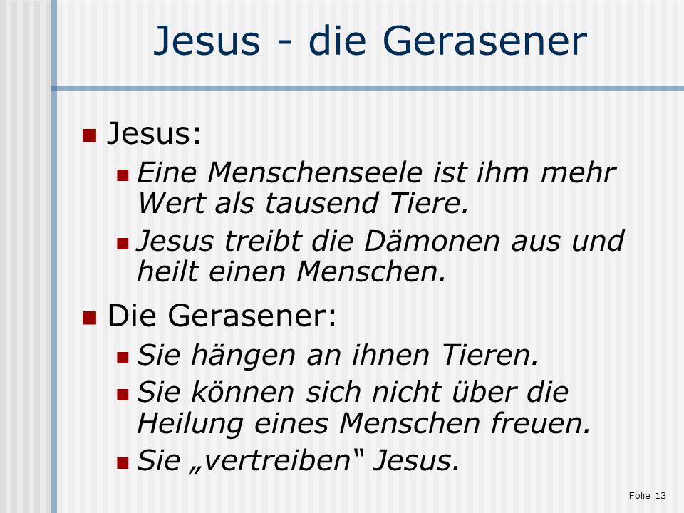 Jesus - die Gerasener Jesus: Die Gerasener: