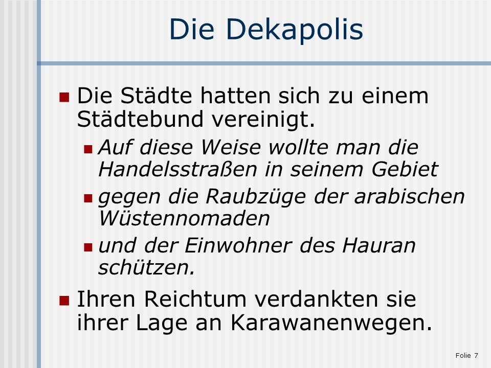Die Dekapolis Die Städte hatten sich zu einem Städtebund vereinigt.