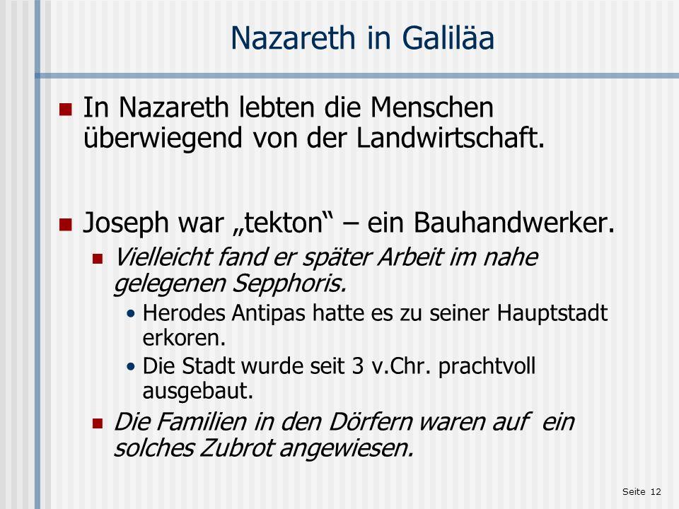 """Nazareth in Galiläa In Nazareth lebten die Menschen überwiegend von der Landwirtschaft. Joseph war """"tekton – ein Bauhandwerker."""
