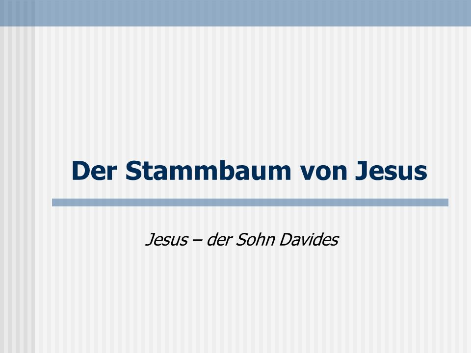 Der Stammbaum von Jesus