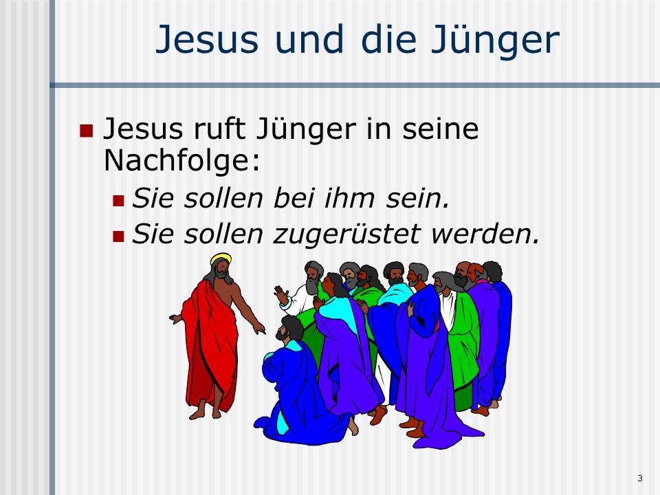 Jesus und die Jünger Jesus ruft Jünger in seine Nachfolge:
