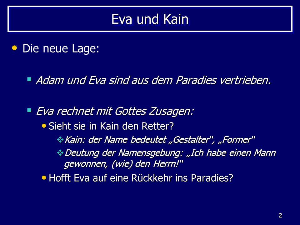 Eva und Kain Die neue Lage: