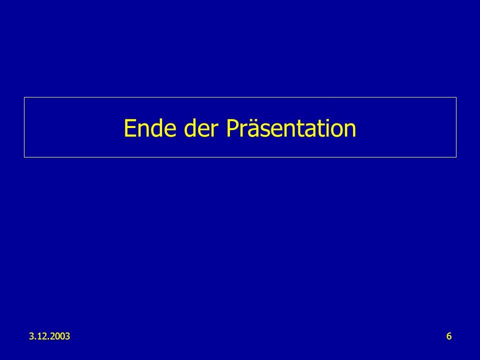 Ende der Präsentation 3.12.2003
