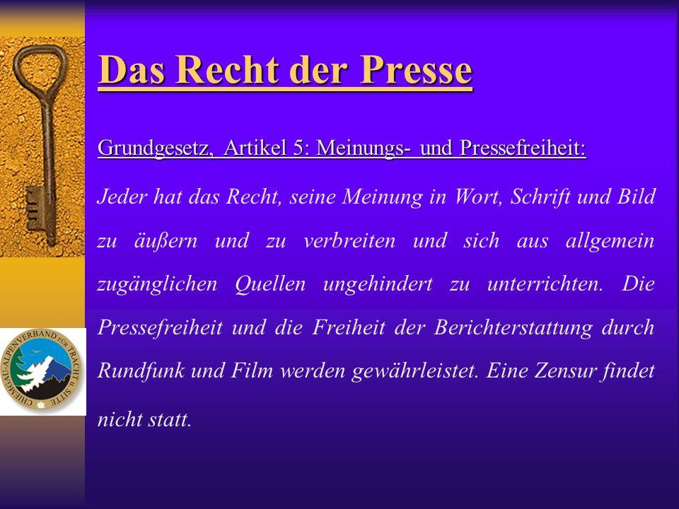 Das Recht der Presse Grundgesetz, Artikel 5: Meinungs- und Pressefreiheit: