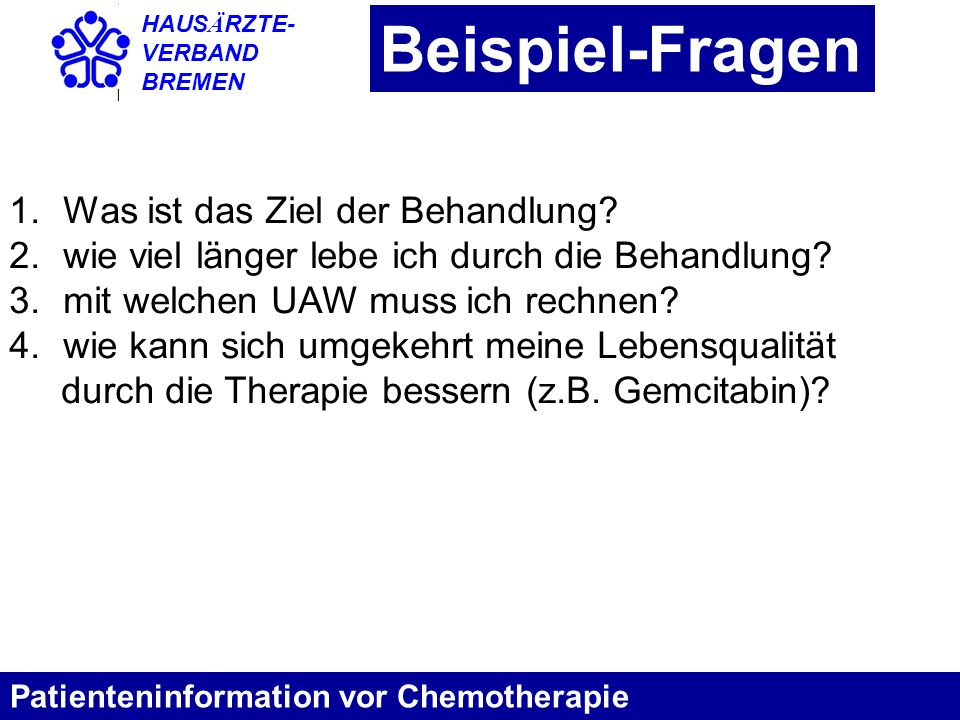 Beispiel-Fragen Was ist das Ziel der Behandlung