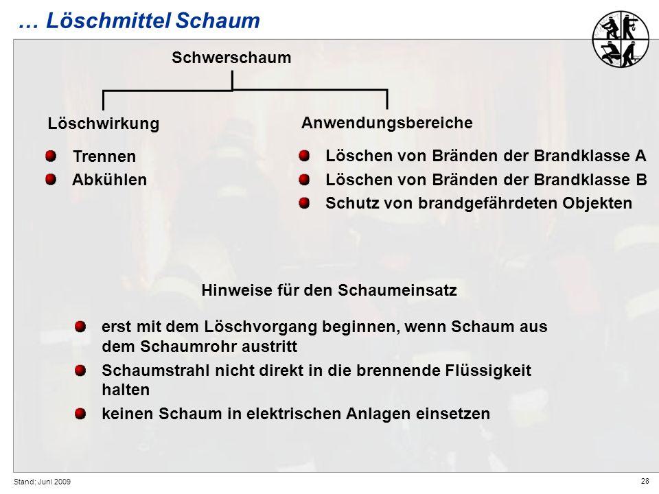 … Löschmittel Schaum Schwerschaum Löschwirkung Anwendungsbereiche
