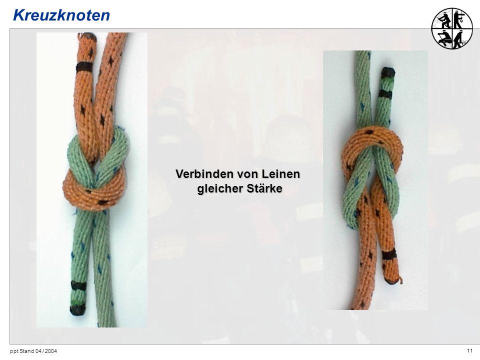Kreuzknoten Verbinden von Leinen gleicher Stärke ppt Stand 04 / 2004