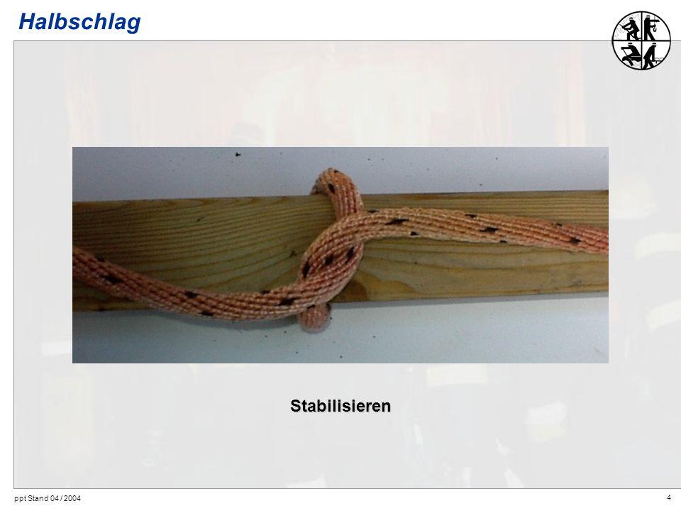 Halbschlag Stabilisieren ppt Stand 04 / 2004