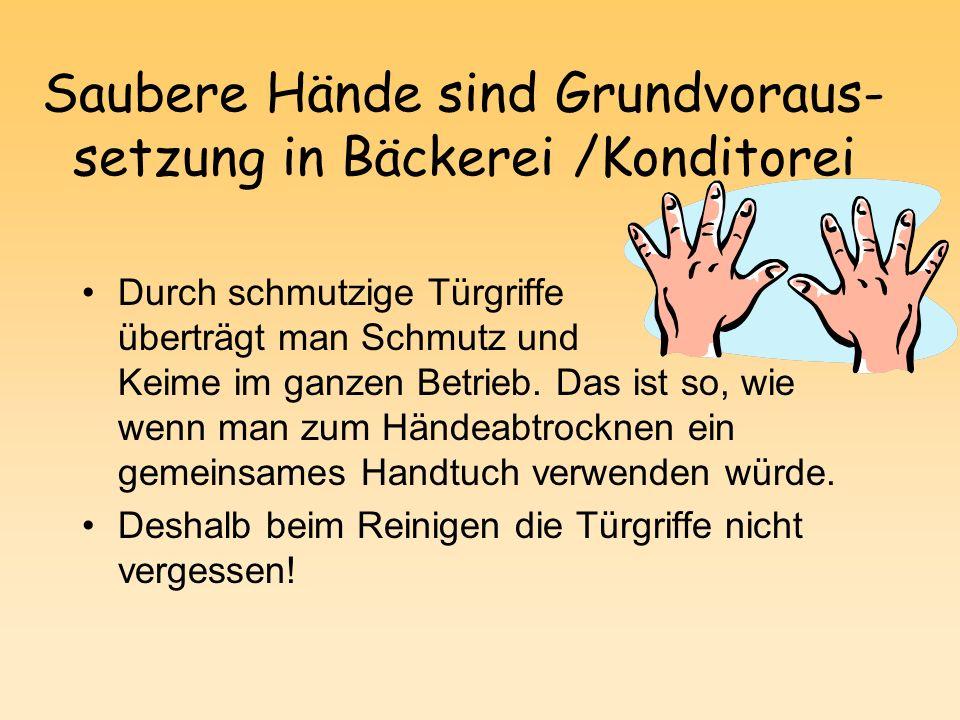 Saubere Hände sind Grundvoraus-setzung in Bäckerei /Konditorei