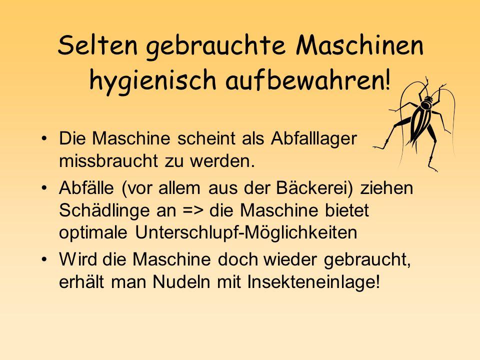 Selten gebrauchte Maschinen hygienisch aufbewahren!
