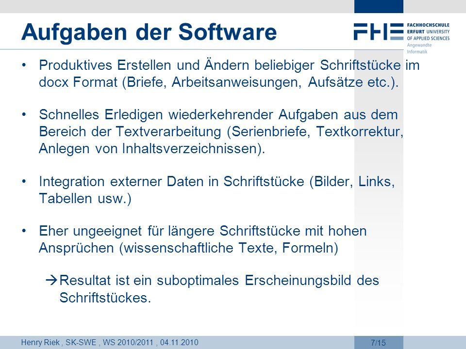 Aufgaben der SoftwareProduktives Erstellen und Ändern beliebiger Schriftstücke im docx Format (Briefe, Arbeitsanweisungen, Aufsätze etc.).